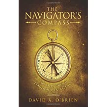 The Navigator's Compass - Second Edition: 101 Steps Toward Leadership Excellence