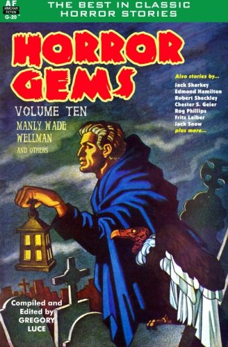 Download Horror Gems, Volume Ten, Manly Wade Wellman and others (Volume 10) pdf