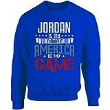 Jordan My Name America My Game Patriotic 4th Of July - Adult Sweatshirt