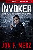 The Invoker: A Lawson Vampire Novel #2: A Supernatural Espionage Urban Fantasy Series