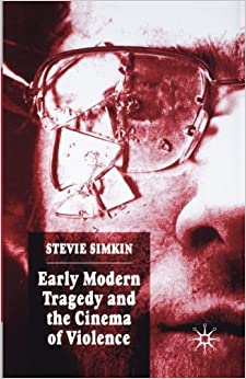 Book Early Modern Tragedy and the Cinema of Violence