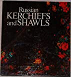 Russian Kerchiefs and Shawls by L. V.…