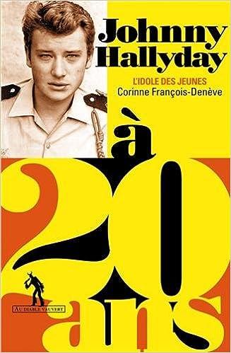 Johnny Hallyday A 20 Ans L Idole Des Jeunes Amazon Fr