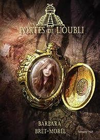Aux portes de l'oubli par Barbara Bret-Morel