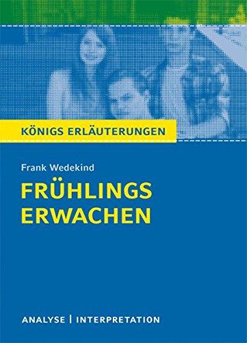frhlings-erwachen-von-frank-wedekind-textanalyse-und-interpretation-mit-ausfhrlicher-inhaltsangabe-und-abituraufgaben-mit-lsungen-knigs-erluterungen