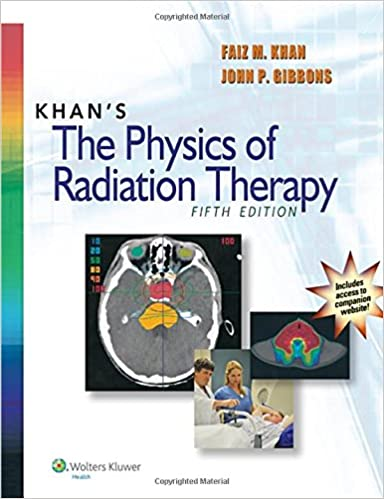Khans The Physics Of Radiation Therapy Faiz M Khan Phd John P