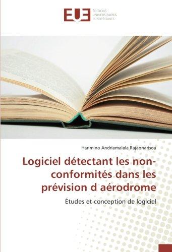 Download Logiciel détectant les non-conformités dans les prévision d aérodrome: Études et conception de logiciel (French Edition) PDF