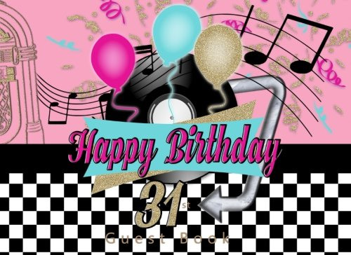 Download Happy 31st Birthday Guest Book: 1950's Theme Party 50s fifties Happy Thirty First Retro Birthday Guest Book ebook