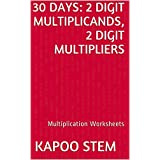 30 Multiplication Worksheets with 2-Digit Multiplicands, 2-Digit Multipliers: Math Practice Workbook (30 Days Math Multiplication Series 6)