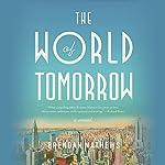 The World of Tomorrow | Brendan Mathews