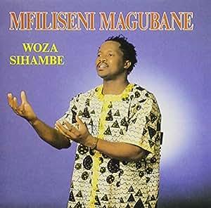 Mfiliseni Magubane - Woza Sihambe - Amazon.com Music
