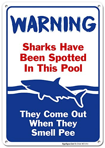 (Swimming Pool Sign, Sharks Have Been Spotted in This Pool, Pool Rules, 10x14 Rust Free .040 Aluminum UV Printed, Easy to Mount Weather Resistant Long Lasting Ink Made in USA by SIGO SIGNS)