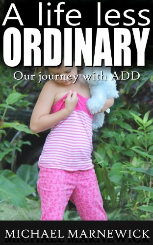 A Life Less Ordinary: Our Journey with ADD
