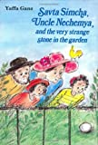 img - for Savta Simcha, Uncle Nechemya and the Very Strange Stone in the Garden book / textbook / text book