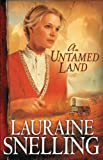 Front cover for the book An Untamed Land by Lauraine Snelling