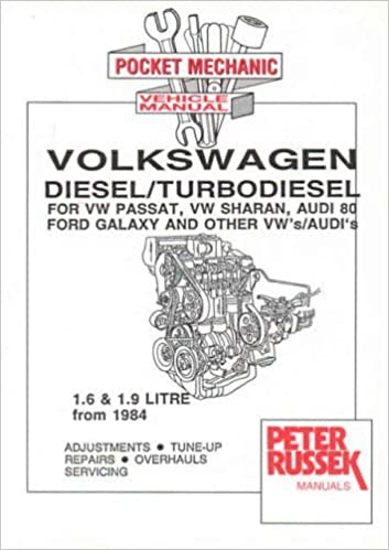 Audi and VW 1.6 and 1.9 Litre Diesel, Turbodiesel and TDI Engines: For VW Passat, Sharan, Audi 80, Other VW/Audis, Seat Toledo, Ford Galaxy Engine Manual: ...