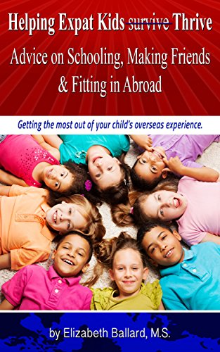 Helping Expat Kids Thrive: Advice on Schooling, Making Friends & Fitting in Abroad