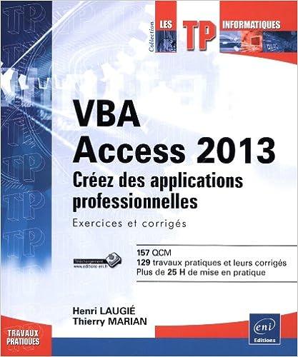 Livres VBA Access 2013 - Apprenez à créer des applications professionnelles : Exercices et corrigés pdf ebook