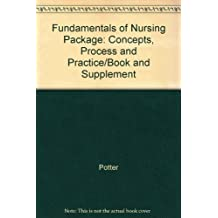 Fundamentals of Nursing: Concepts, Process and Practice/Book and Supplement