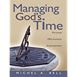 Managing God's Time: Personal Effectiveness Improvement