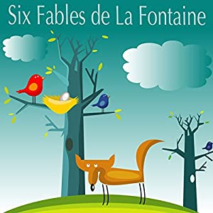 Six Fables de la Fontaine Audiobook
