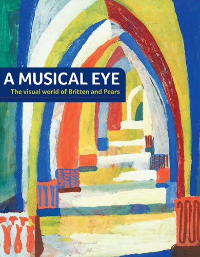 Read Online A Musical Eye: The Visual World of Britten and Pears pdf epub