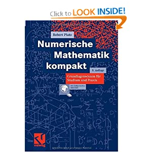 Numerische Mathematik kompakt: Grundlagenwissen f?r Studium und Praxis Plato R.