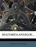 Magyartalanságok, Sandor Vutkovich, 1275561764