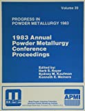 img - for 1983 Annual Powder Metallurgy Conference Proceedings (Progress in Powder Metallurgy, Vol 39) book / textbook / text book