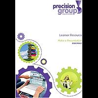 Make a Presentation: BSBCMM401