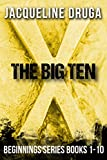 The Big Ten is an omnibus. It is the complete first ten books of the Beginnings Series.A plague has wiped out humanity and a new civilization emerges. Tucked safely behind their iron walls, protected from the horrors of the plague-ravaged wor...