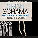 The Story of the Jews: Finding the Words, 1000 BCE - 1492 Audiobook by Simon Schama Narrated by Andrew Sachs, Saul Reichlin