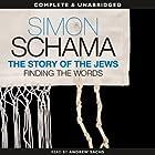 The Story of the Jews: Finding the Words, 1000 BCE - 1492 Hörbuch von Simon Schama Gesprochen von: Andrew Sachs, Saul Reichlin