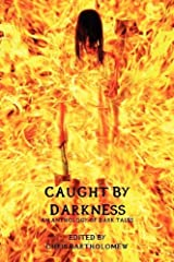 Caught by Darkness: An Anthology of Dark Tales by Jessy Marie Roberts (2010-07-07) Paperback