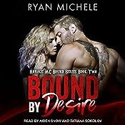 Bound by Desire: Ravage MC Bound Series, 2 | Ryan Michele