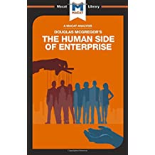 The Human Side of Enterprise (The Macat Library)