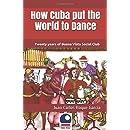 How Cuba put the World to Dance: Twenty years of Buena Vista Social Club