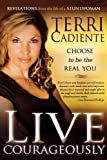 Live Courageously, Terri Cadiente, 0768428203