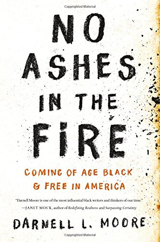 No Ashes in the Fire: Coming of Age Black and Free in America (Best Way To Grow Beans)