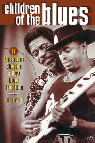 Children of the Blues: 49 Musicians Shaping a New Blues Tradition pdf epub