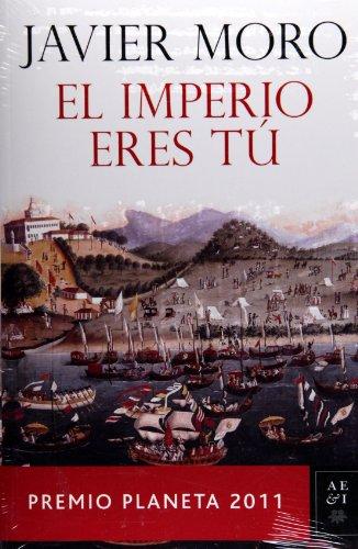 El imperio eres tu (Autores Espanoles E Iberoamericanos) (Spanish Edition)