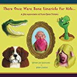 There Once Were Some Limericks For Kids: A Silly Assortment Of Funny Bone Ticklers