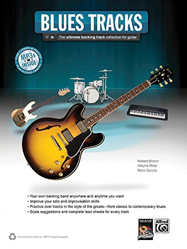 Guitar Play Along Tracks - Blues Guitar Tracks: The Ultimate Backing Track Collection for Guitar, Book & MP3 CD