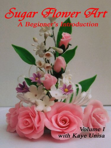 Sugar Flower Art, Volume 1 by Petal Crafts