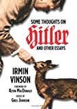 Some Thoughts on Hitler and Other Essays, Irmin Vinson and Greg Johnson, 1935965255