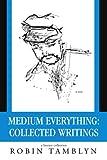 Medium Everything, Robin Tamblyn, 0595391443