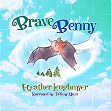 Brave Benny Audiobook by Heather Leughmyer Narrated by Tiffany Marz