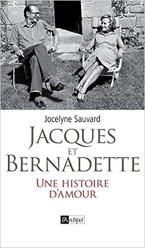 Amazon Fr Jacques Et Bernadette Une Histoire D Amour