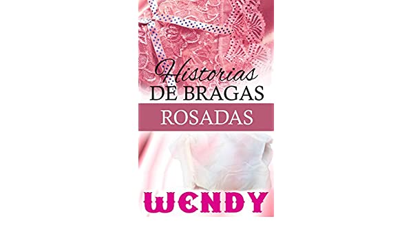 Historias de Bragas Rosadas (Spanish Edition) - Kindle edition by Wendy, Alejandra Atala. Literature & Fiction Kindle eBooks @ Amazon.com.