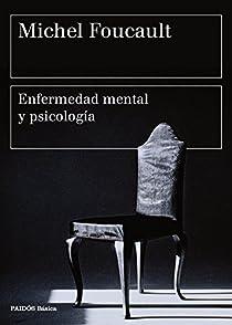 Enfermedad mental y psicología par Foucault